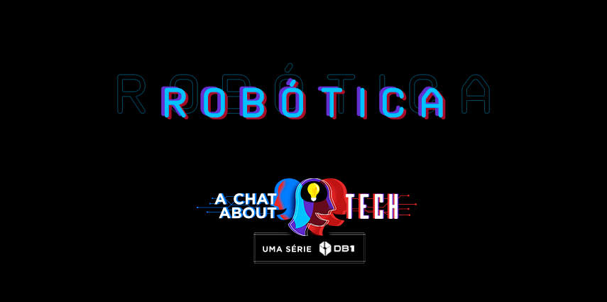 A Chat About Tech – Robótica