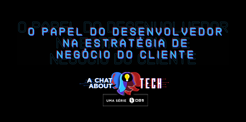 Chat About Tech Papel Do Desenvolvedor