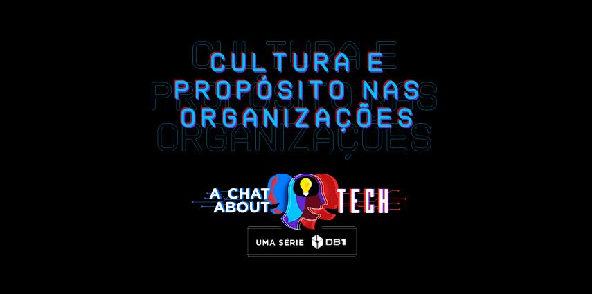 Thumbnail da série A Chat About Tech - Cultura Organizacional e Propósito nas organizações